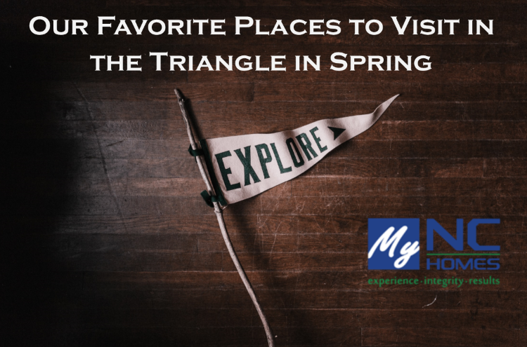 Our Favorite Places to Visit in the Triangle in Spring